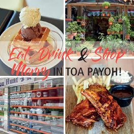 Eat Drink and Shop Merry in Toa Payoh